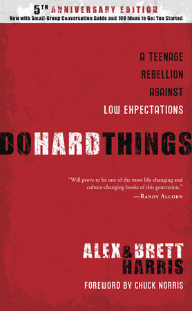 Do Hard Things by Brett Harris and Alex Harris
