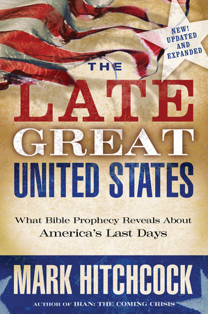 The Late Great United States by Mark Hitchcock