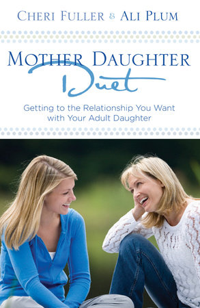 Mother-Daughter Duet by Cheri Fuller and Ali Plum