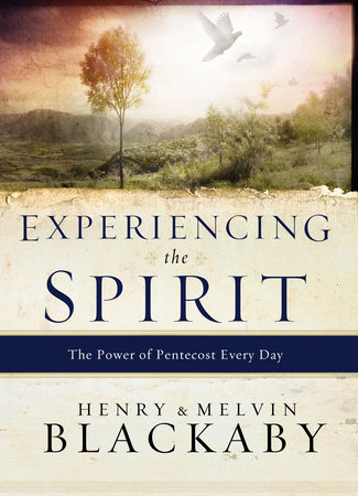 Experiencing the Spirit by Henry Blackaby and Mel Blackaby
