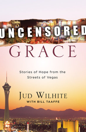 Uncensored Grace by Bill Taaffe and Jud Wilhite