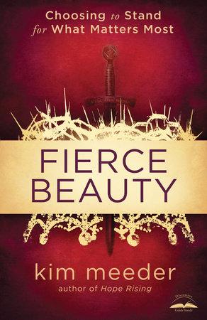 Fierce Beauty by Kim Meeder