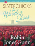Sisterchicks in Wooden Shoes!
