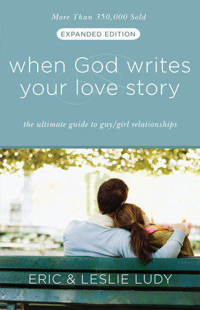 When God Writes Your Love Story (Expanded Edition) by Leslie Ludy and Eric Ludy