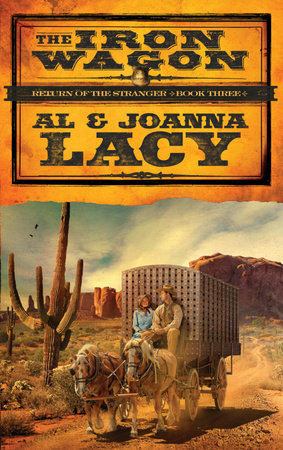 The Iron Wagon by Joanna Lacy and Al Lacy