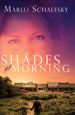 Shades of Morning by Marlo Schalesky