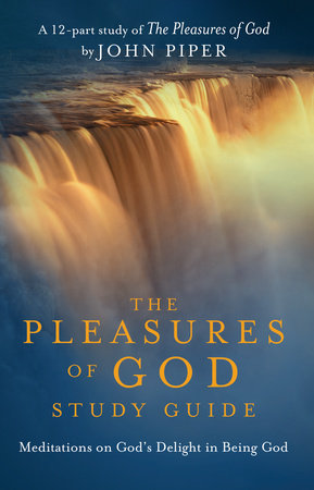 The Pleasures of God Study Guide by