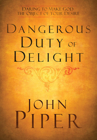 The Dangerous Duty of Delight by