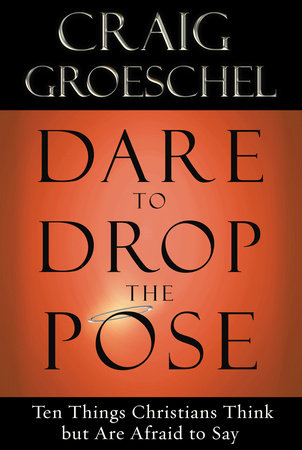 Dare to Drop the Pose by