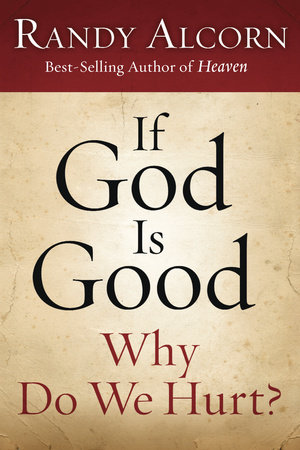 If God Is Good: Why Do We Hurt? by