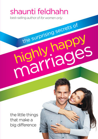 The Surprising Secrets of Highly Happy Marriages by