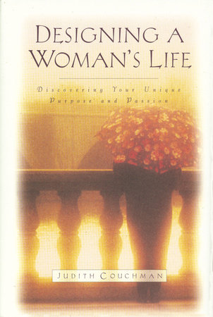 Designing A Woman's Life by Judith Couchman