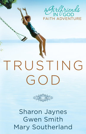 Trusting God by Gwen Smith, Sharon Jaynes and Mary Southerland