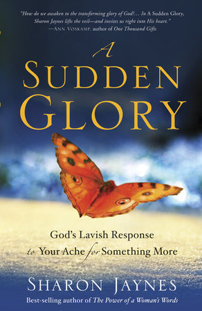 A Sudden Glory by Sharon Jaynes