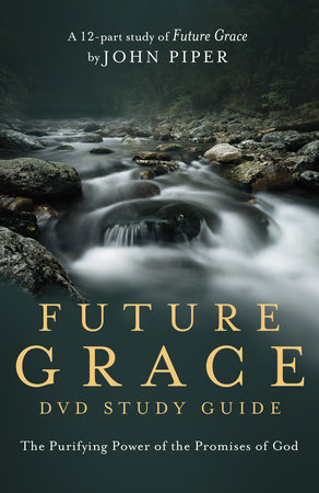 Future Grace Study Guide by