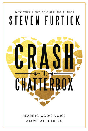 Crash the Chatterbox by Steven Furtick