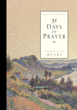 Thirty One Days of Prayer Journal by Warren Myers and Ruth Myers