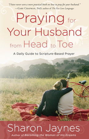Praying for Your Husband from Head to Toe by Sharon Jaynes