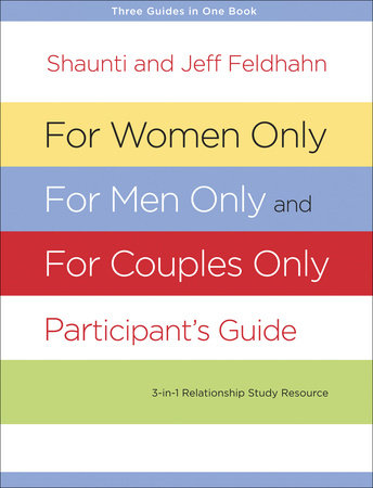 For Women Only, For Men Only, and For Couples Only Participant's Guide by