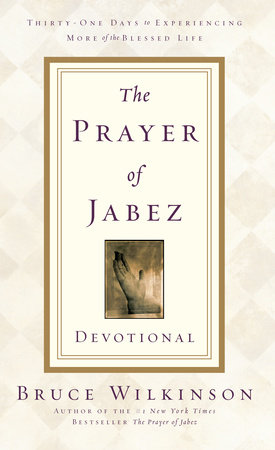 The Prayer of Jabez Devotional by Bruce Wilkinson