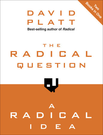 The Radical Question and A Radical Idea by