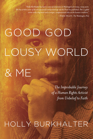 Good God, Lousy World, and Me by
