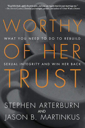 Worthy of Her Trust by Jason B. Martinkus and Stephen Arterburn