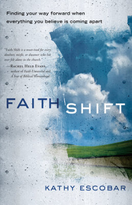 Faith Shift by Kathy Escobar