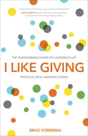 I Like Giving by Brad Formsma