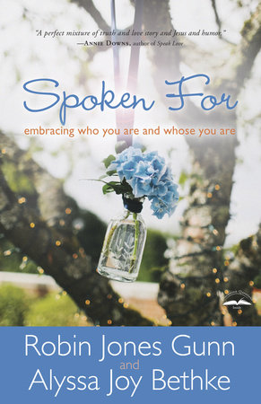 Spoken For by Alyssa Joy Bethke and Robin Jones Gunn