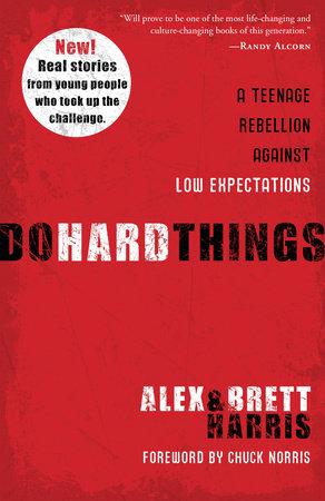 Do Hard Things by Alex Harris and Brett Harris