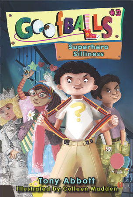 Goofballs #3: Superhero Silliness