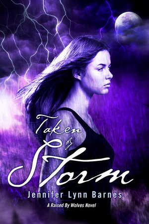 Taken by Storm: A Raised by Wolves Novel by