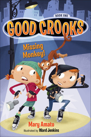 Good Crooks Book One: Missing Monkey! by
