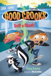 Good Crooks Book Three: Sniff a Skunk!