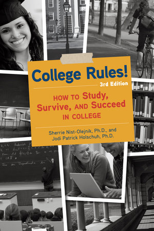 College Rules!, 3rd Edition by Jodi Patrick Holschuh and Sherrie Nist-Olejnik