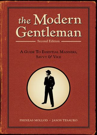 The Modern Gentleman, 2nd Edition by Phineas Mollod and Jason Tesauro