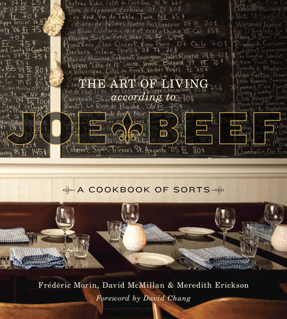 The Art of Living According to Joe Beef by Frederic Morin, David McMillan and Meredith Erickson