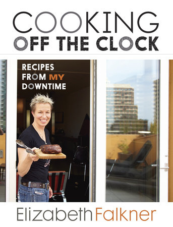 Cooking Off the Clock by Elizabeth Falkner