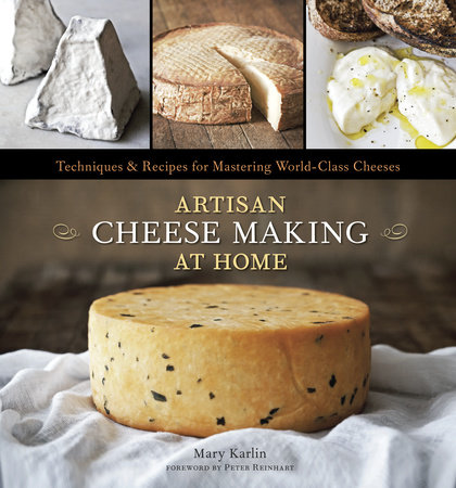 Artisan Cheese Making at Home by