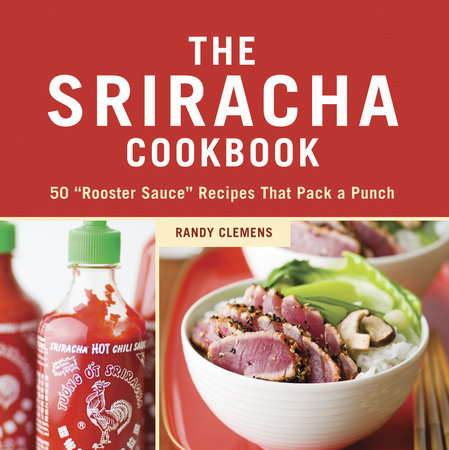 The Sriracha Cookbook by