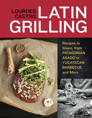 Latin Grilling by Lourdes Castro