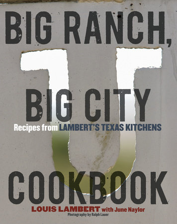Big Ranch, Big City Cookbook by June Naylor and Louis Lambert