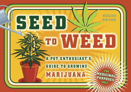Seed to Weed by Chris Stone