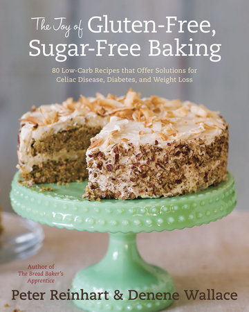 The Joy of Gluten-Free, Sugar-Free Baking by