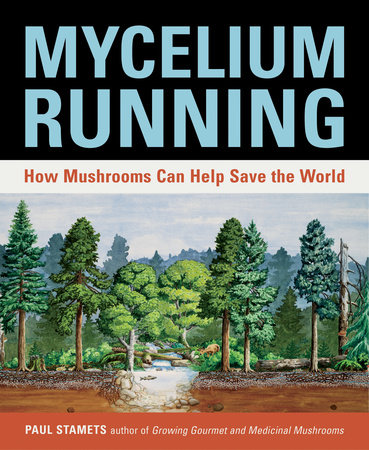 Mycelium Running by Paul Stamets