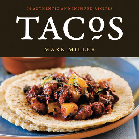 Tacos by Mark Miller and Benjamin Hargett