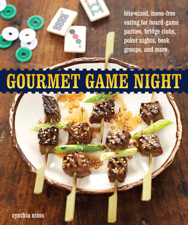 Gourmet Game Night by Cynthia Nims