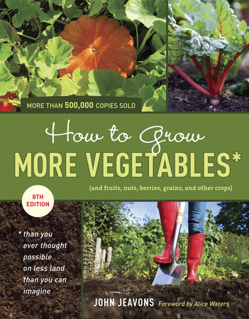 How to Grow More Vegetables, Eighth Edition by