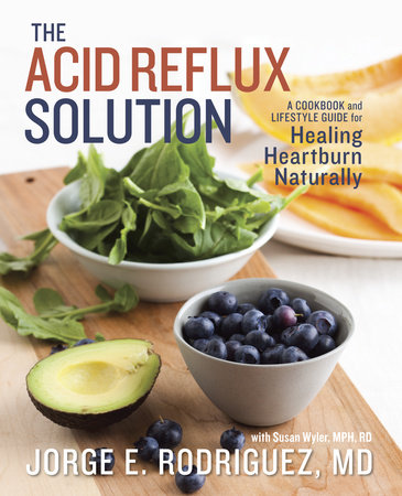 The Acid Reflux Solution by Susan Wyler, MPH, RDN, LDN and Dr. Jorge E. Rodriguez